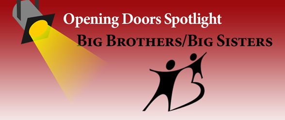 Opening Doors Spotlight: Big Brothers/Big Sisters